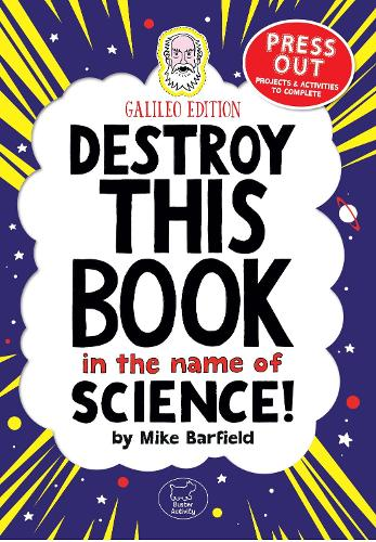 Destroy This Book In The Name of Science: Galileo Edition (Paperback)
