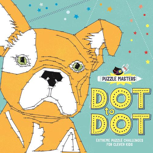 Puzzle Masters: Dot to Dot: Extreme Puzzle Challenges for Clever Kids (Paperback)