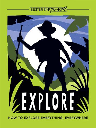 Explore: How to explore everything, everywhere - Buster Know-How (Paperback)