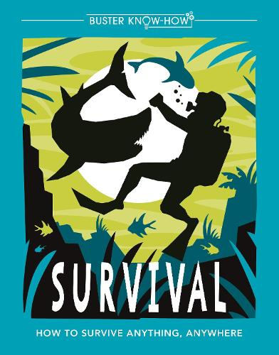 Survival: How to survive anything, anywhere - Buster Know-How (Paperback)