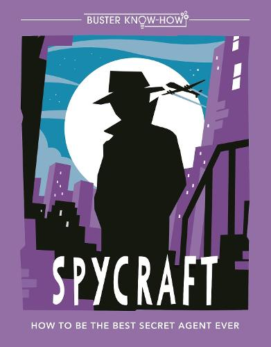 Spycraft: How to be the best secret agent ever - Buster Know-How (Paperback)