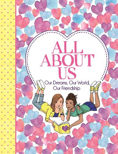 All About Us: Our Dreams, Our World, Our Friendship - 'All About Me' Diary & Journal Series (Paperback)