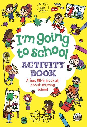 I'm Going to School Activity Book: A Fun, Fill-In Book All About Starting School (Paperback)