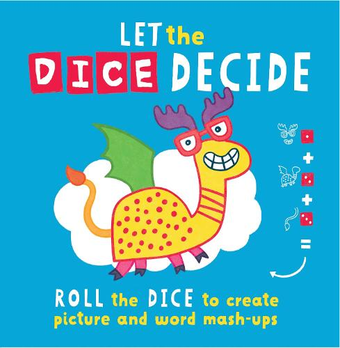 Let The Dice Decide: Roll the Dice to Create Picture and Word Mash-Ups (Paperback)