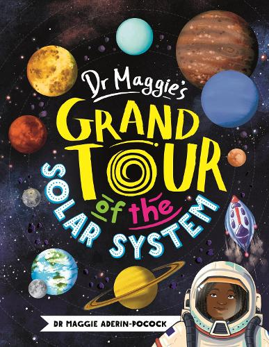 Dr Maggie's Grand Tour of the Solar System (Hardback)