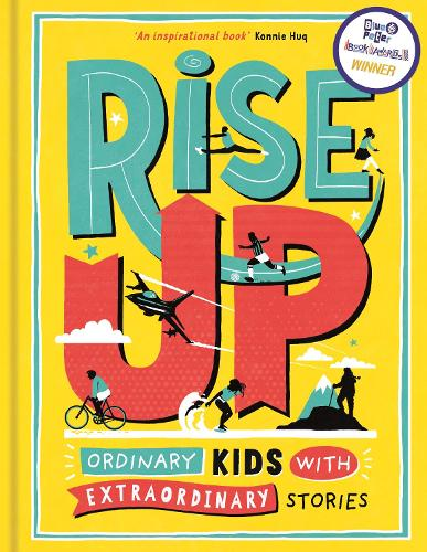 Rise Up: Ordinary Kids with Extraordinary Stories (Hardback)