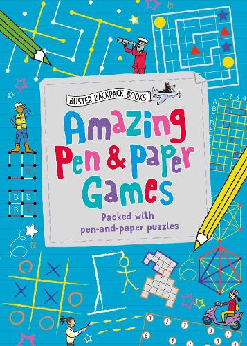 Amazing Pen & Paper Games: Packed with pen-and-paper puzzles - Buster Backpack Books (Paperback)