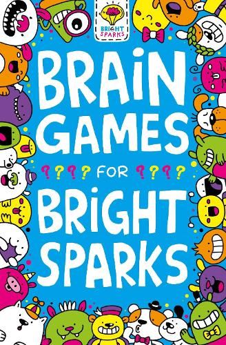 Brain Games for Bright Sparks: Ages 7 to 9 - Buster Bright Sparks (Paperback)