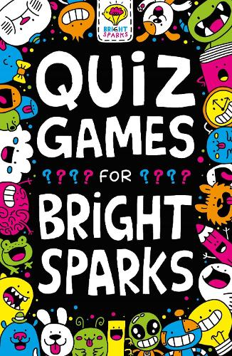 Quiz Games for Bright Sparks: Ages 7 to 9 - Buster Bright Sparks (Paperback)