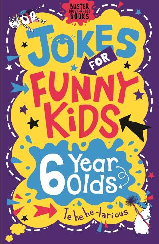 Jokes for Funny Kids: 6 Year Olds - Buster Laugh-a-lot Books (Paperback)