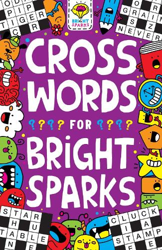 Crosswords for Bright Sparks: Ages 7 to 9 - Buster Bright Sparks (Paperback)