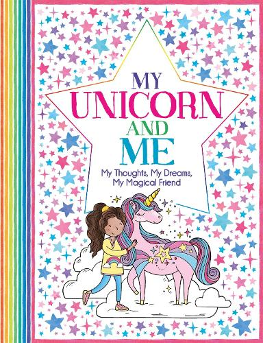 My Unicorn and Me: My Thoughts, My Dreams, My Magical Friend - 'All About Me' Diary & Journal Series (Paperback)