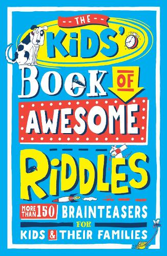 The Kids' Book of Awesome Riddles: More than 150 brain teasers for kids and their families (Paperback)