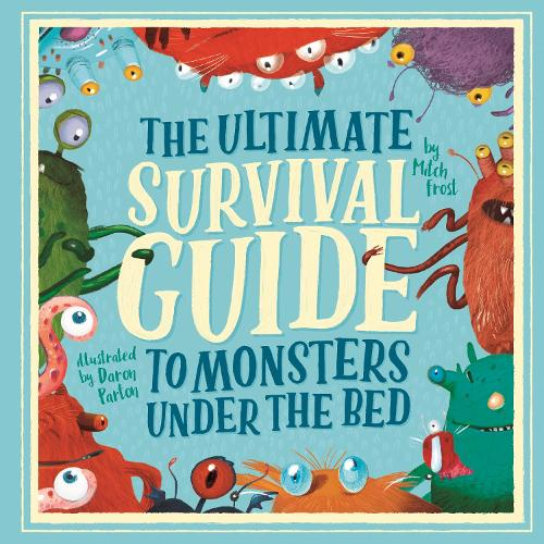 The Ultimate Survival Guide to Monsters Under the Bed (Paperback)