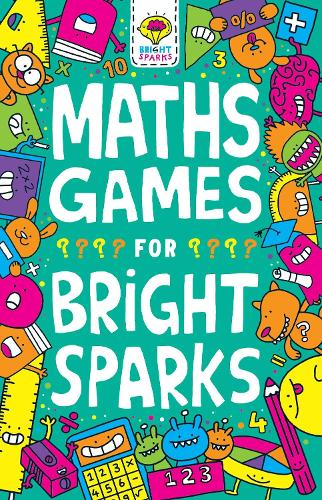Maths Games for Bright Sparks: Ages 7 to 9 - Buster Bright Sparks (Paperback)