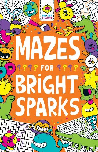 Mazes for Bright Sparks: Ages 7 to 9 - Buster Bright Sparks (Paperback)