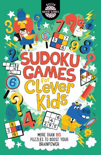 Sudoku Games for Clever Kids: More than 160 puzzles to boost your brain power - Buster Brain Games (Paperback)