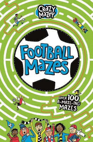 Football Mazes - Crazy Mazey (Paperback)