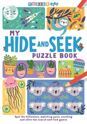 My Hide and Seek Puzzle Book: Spot the Difference, Matching Pairs, Counting and other fun Search and Find games - Puzzle Play (Paperback)