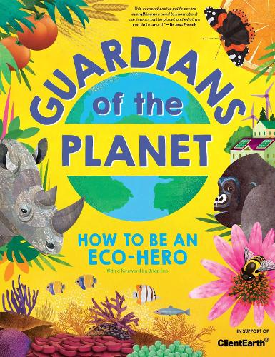 Guardians of the Planet: How to be an Eco-Hero (Paperback)