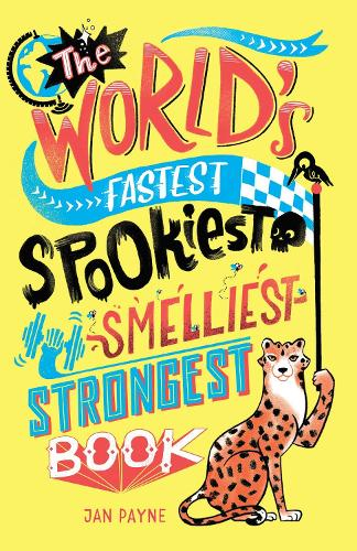 The World's Fastest, Spookiest, Smelliest, Strongest Book (Paperback)