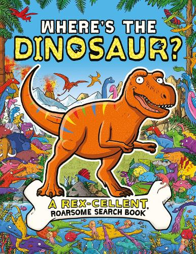 Where's the Dinosaur?: A Rex-cellent Search-and-Find Book (Paperback)