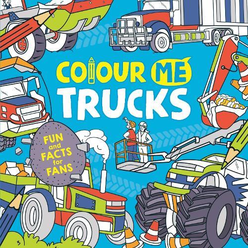 Colour Me: Trucks (Paperback)