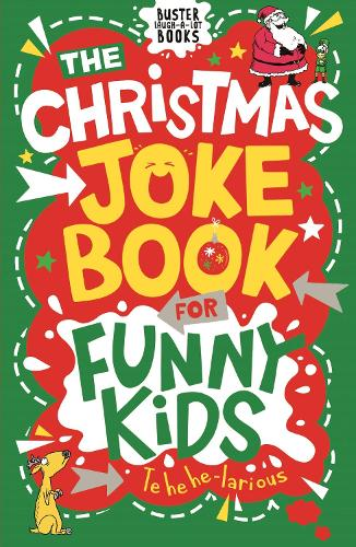 The Christmas Joke Book for Funny Kids - Buster Laugh-a-lot Books (Paperback)