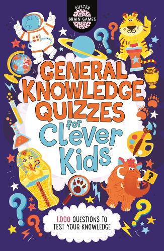 General Knowledge Quizzes for Clever Kids (R) - Buster Brain Games (Paperback)