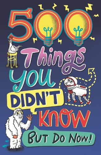 500 Things You Didn't Know: ... But Do Now! (Paperback)