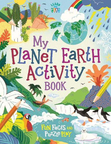 My Planet Earth Activity Book: Fun Facts and Puzzle Play - Learn and Play (Paperback)