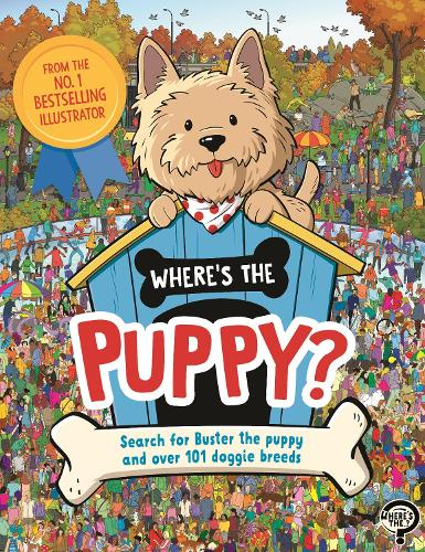 Where's the Puppy?: Search for Buster the puppy and over 101 doggie breeds - Search and Find Activity (Paperback)
