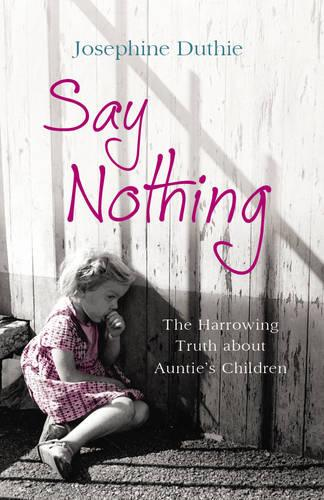 Say Nothing: The Harrowing Truth About Auntie's Children (Paperback)