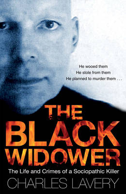 The Black Widower: The Life and Crimes of a Sociopathic Killer (Paperback)