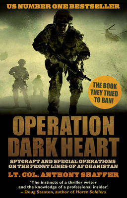 Operation Dark Heart: Spycraft and Special Operations on the Front Lines of Afghanistan (Paperback)