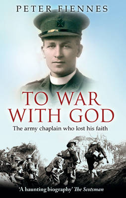 To War with God: The Army Chaplain Who Lost His Faith (Paperback)
