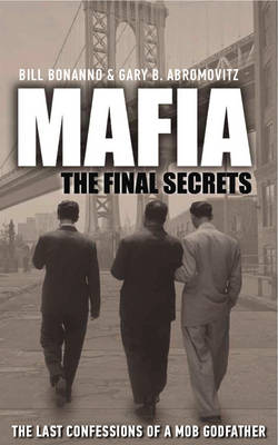 Mafia: The Final Secrets: The Last Confessions of a Mob Godfather (Paperback)