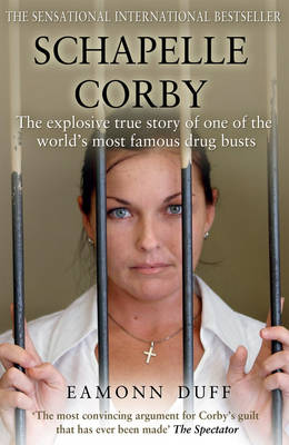 Schapelle Corby: The Explosive True Story of One of the World's Most Famous Drug Busts (Paperback)