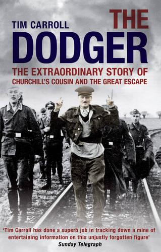 The Dodger: The Extraordinary Story of Churchill's Cousin and the Great Escape (Paperback)