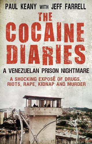 The Cocaine Diaries: A Venezuelan Prison Nightmare (Paperback)