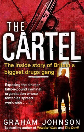 The Cartel: The Inside Story of Britain's Biggest Drugs Gang (Paperback)