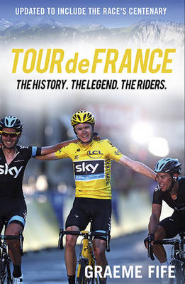 Tour de France: The History, The Legend, The Riders (Paperback)