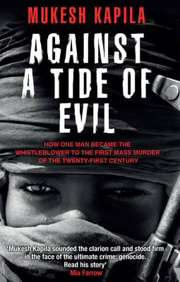 Against a Tide of Evil: How One Man Became the Whistleblower to the First Mass Murder of the Twenty-First Century (Hardback)