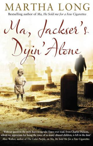 Ma, Jackser's Dyin Alone (Paperback)