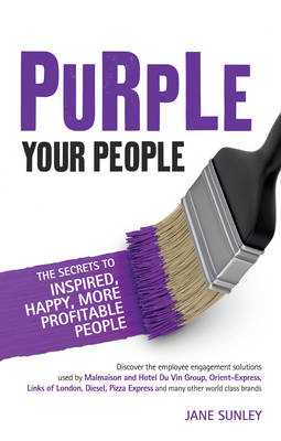 Purple Your People: The Secrets to Inspired, Happy, More Profitable People (Paperback)