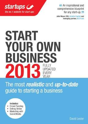 Start Your Own Business 2013: The most realistic and up-to-date guide to starting a business (Paperback)