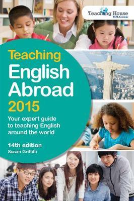Teaching English Abroad 2015 (Paperback)