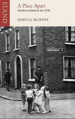 A Place Apart: Northern Ireland in the 1970s (Paperback)