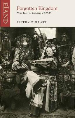 Forgotten Kingdom: Nine Years in Yunnan (Paperback)
