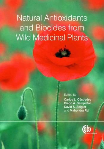 Natural Antioxidants and Biocides from Wild Medicinal Plants (Hardback)